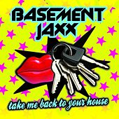 Take Me Back To Your House (Remix Single 2) by Basement Jaxx