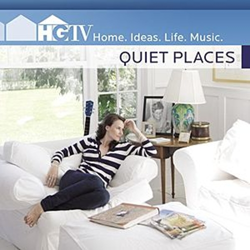 Play & Download HGTV: Quiet Places by Various Artists | Napster