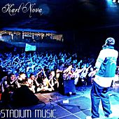 Play & Download Stadium Music by Karl Nova | Napster