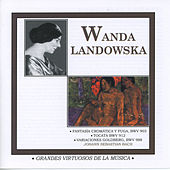 Play & Download Grandes Virtuosos de la Música: Wanda Landowska by Wanda Landowska | Napster