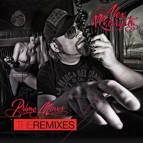 Play & Download Prime Mover (The Remixes) by Alex M.O.R.P.H. | Napster