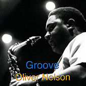 Play & Download Groove by Oliver Nelson | Napster