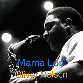 Play & Download Mama Lou by Oliver Nelson | Napster