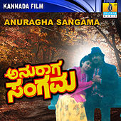 Anuragha Sangama (Original Motion Picture Soundtrack) by Various Artists
