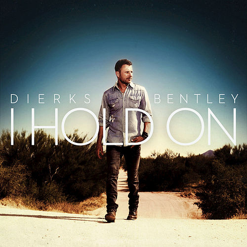 Play & Download I Hold On by Dierks Bentley | Napster