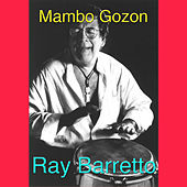 Play & Download Mambo Gozon by Ray Barretto | Napster