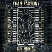 Play & Download Digimortal by Fear Factory | Napster