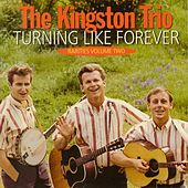 Rarities, Vol. 2: Turning Like Forever by The Kingston Trio
