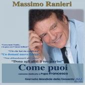 Play & Download Come Puoi (Jmj Rio 2013) by Massimo Ranieri | Napster