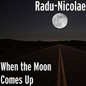 Play & Download When the Moon Comes Up by R'n'b | Napster