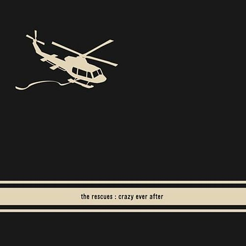 Play & Download Crazy Ever After by The Rescues | Napster