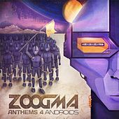 Anthems 4 Androids by Zoogma
