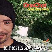 Play & Download Eternamente (feat. Ana Arca) by Onechot | Napster