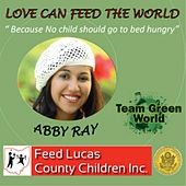 Play & Download Love Can Feed the World by Abby Ray | Napster