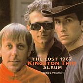 Rarities, Vol. 1: The Lost 1967 Kingston Trio Album by The Kingston Trio
