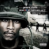 Amerikkka's Nightmare, Pt. 2 - Children of War by General Steele