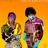 Play & Download Land of Make Believe by Kidz in the Hall | Napster