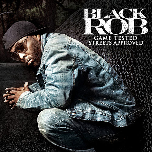 Play & Download Game Tested, Streets Approved by Black Rob | Napster