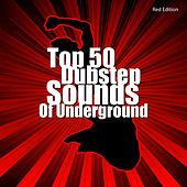Play & Download Top 50 Dubstep Sounds of Underground - Red Edition by Various Artists | Napster