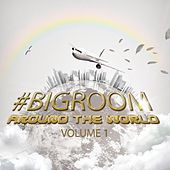 Play & Download #bigroom Around the World Volume 1 by Various Artists | Napster