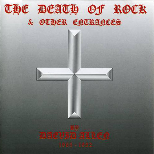 The Death of Rock & Other Entrances by Daevid Allen