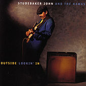 Play & Download Outside Lookin' In by Studebaker John and the Hawks | Napster