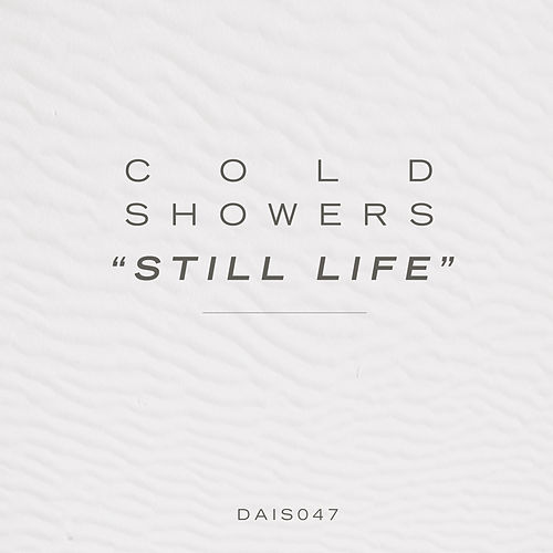 Still Life by Cold Showers