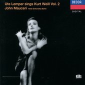 Play & Download Weill: Ute Lemper sings Kurt Weill, Vol.II by Ute Lemper | Napster