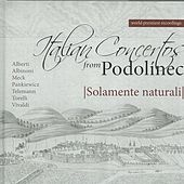 Play & Download Italian Concertos from Podolínec by Various Artists | Napster