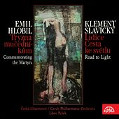 Hlobil: Commemorating the Martyr - Slavický: Lidice, Road to Light by Various Artists