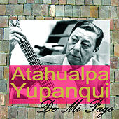 Play & Download De Mi Pago by Atahualpa Yupanqui | Napster