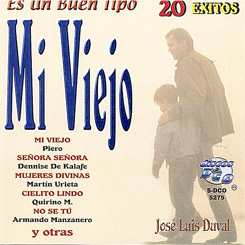 Play & Download Es un Buen Tipo Mi Viejo by José Luis Duval | Napster
