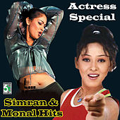 Play & Download Actress Special - Simran and Monal Hits by Various Artists | Napster