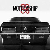 Play & Download Fast Car - Single by Mothership | Napster