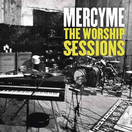 Play & Download The Worship Sessions by MercyMe | Napster