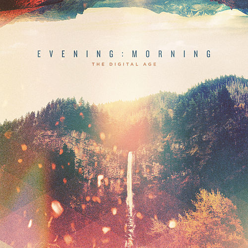Evening & Morning by The Digital Age