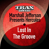 Play & Download Lost in the Groove (Remastered) by Marshall Jefferson | Napster