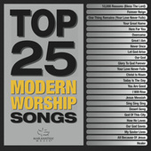 Play & Download Top 25 Modern Worship Songs by Various Artists | Napster