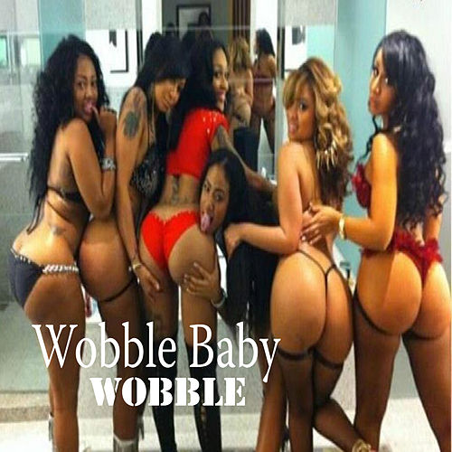 Play & Download Wobble by Wobble Baby | Napster