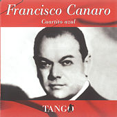 Play & Download Cuartito Azul by Francisco Canaro | Napster