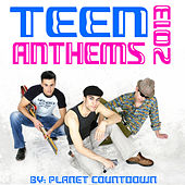 Teen Anthems 2013 by Planet Countdown