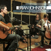 Love Came Down - Live Acoustic Worship in the Studio by Brian Johnson