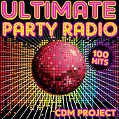 Play & Download Ultimate Party Radio - 100 Tracks by CDM Project | Napster