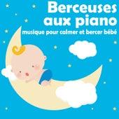 Play & Download Berceuses aux piano: Musique pour calmer et bercer bébé by The Kiboomers | Napster