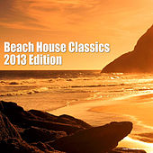 Play & Download Beach House Classics - 2013 Edition by Various Artists | Napster