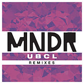 Play & Download U.B.C.L. (Remixes) by MNDR | Napster