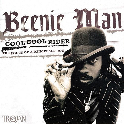 Play & Download Cool Cool Rider - The Roots of a Dancehall Don by Beenie Man | Napster