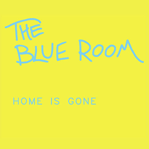 Play & Download Home Is Gone by Blue Room | Napster
