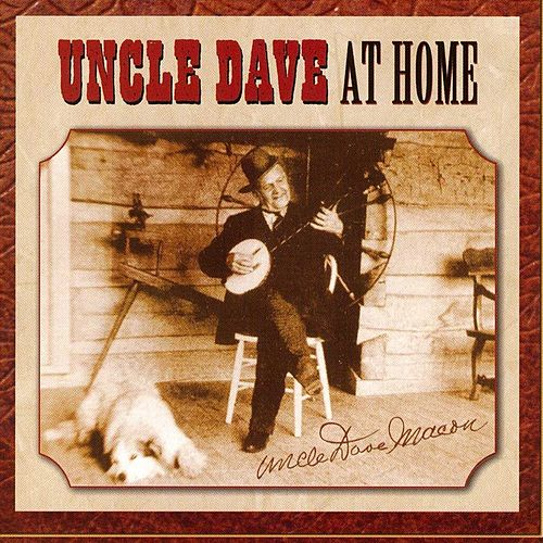 Uncle Dave At Home by Uncle Dave Macon
