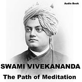 Play & Download Raja Yoga : The Path of Meditation by Swami Vivekananda | Napster